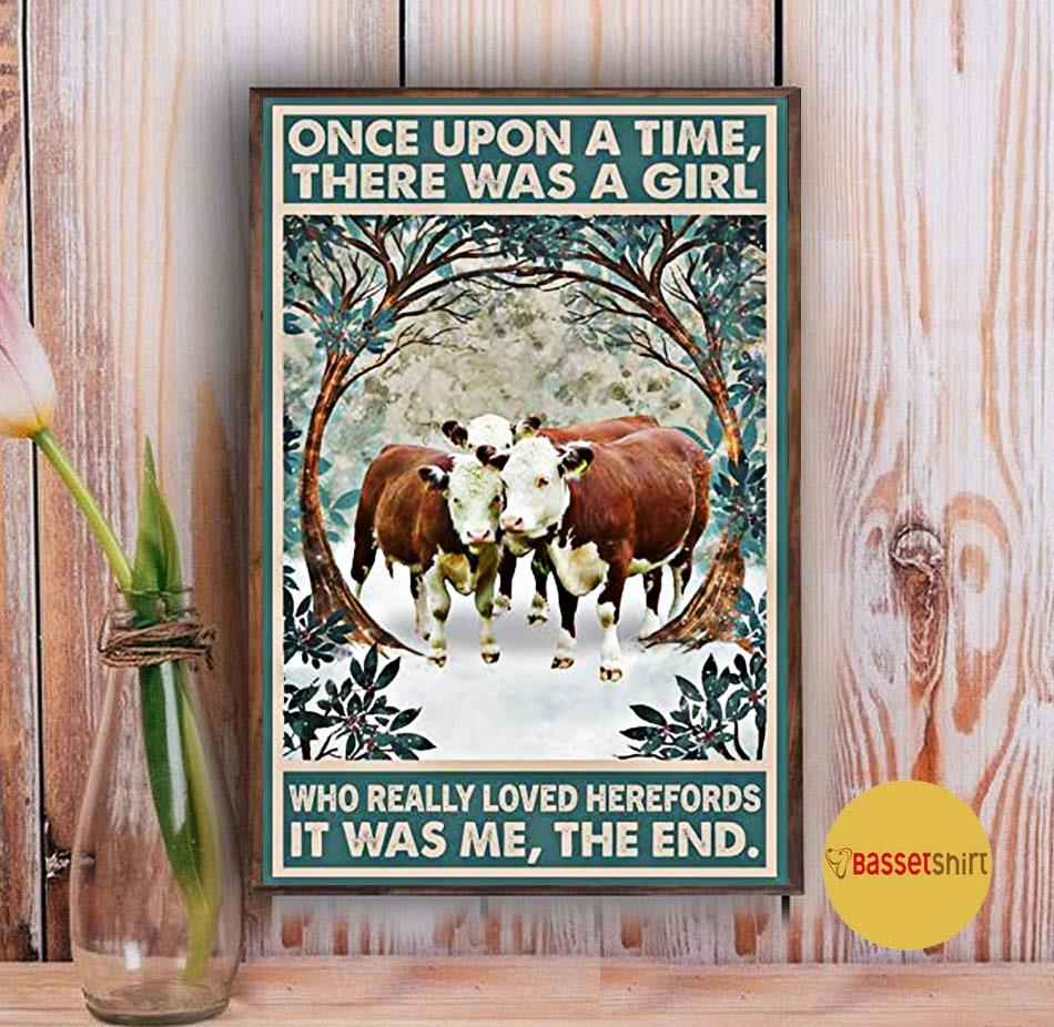 Once upon a time there was a girl who really loved Herefords cattle poster Vintage