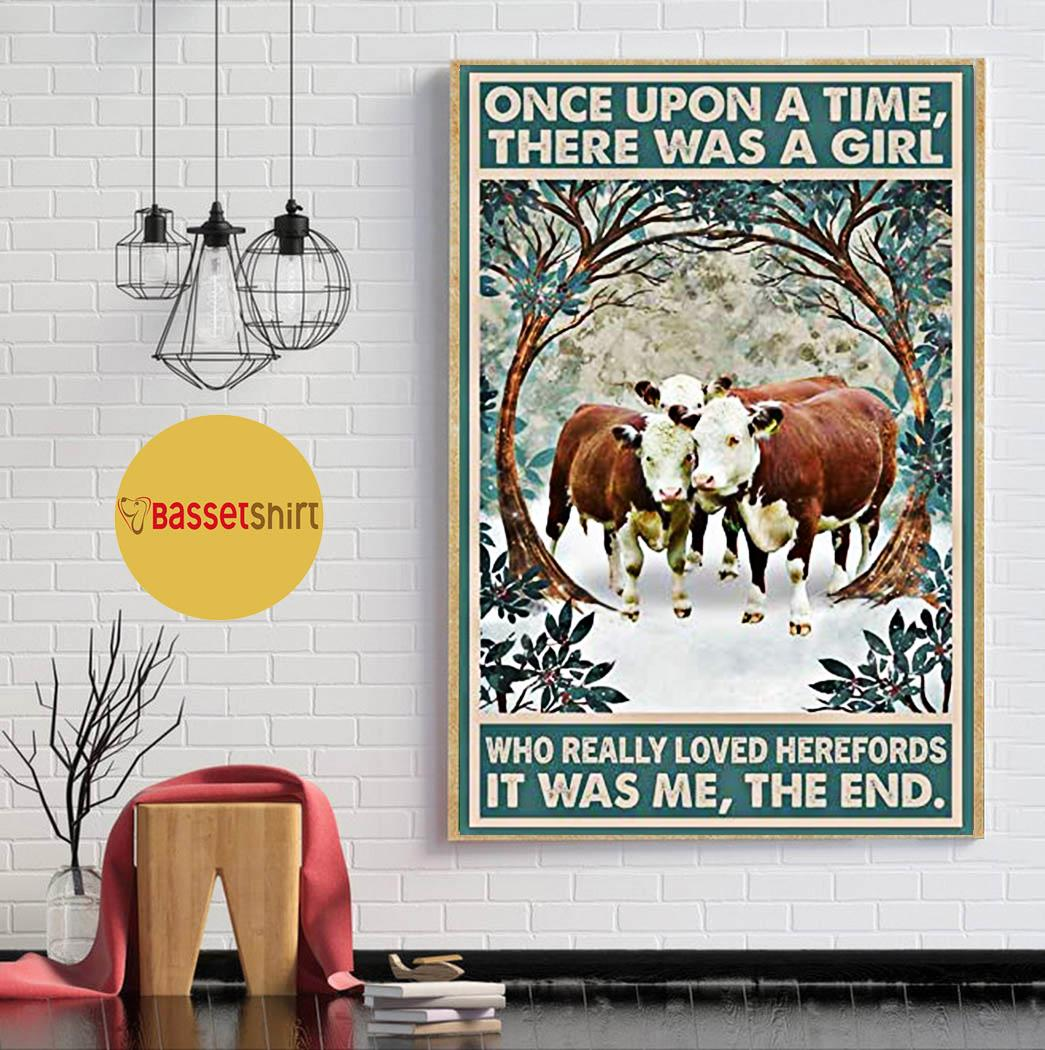 Once upon a time there was a girl who really loved Herefords cattle poster