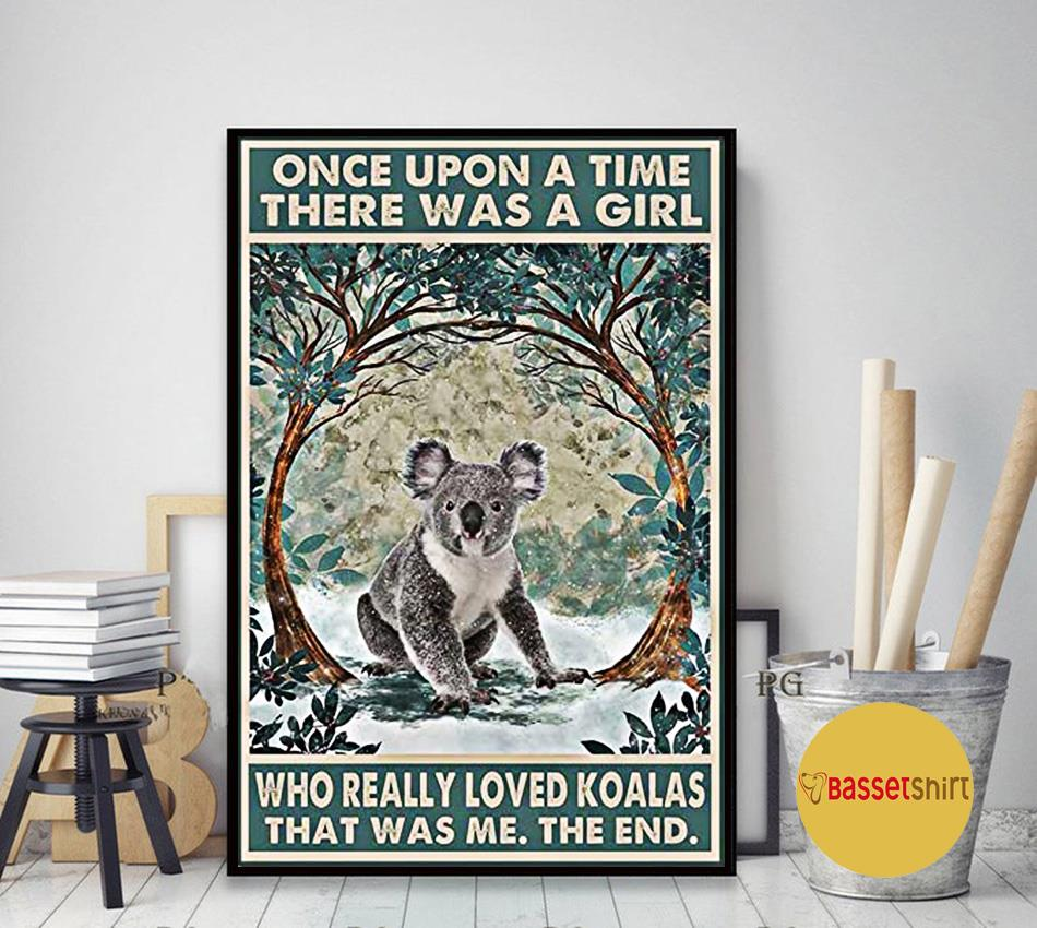 Once upon a time there was a girl who really loved Koalas poster art decor