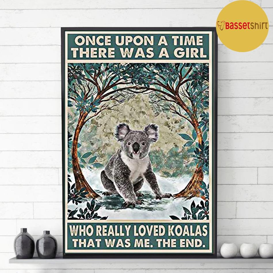 Once upon a time there was a girl who really loved Koalas poster decor