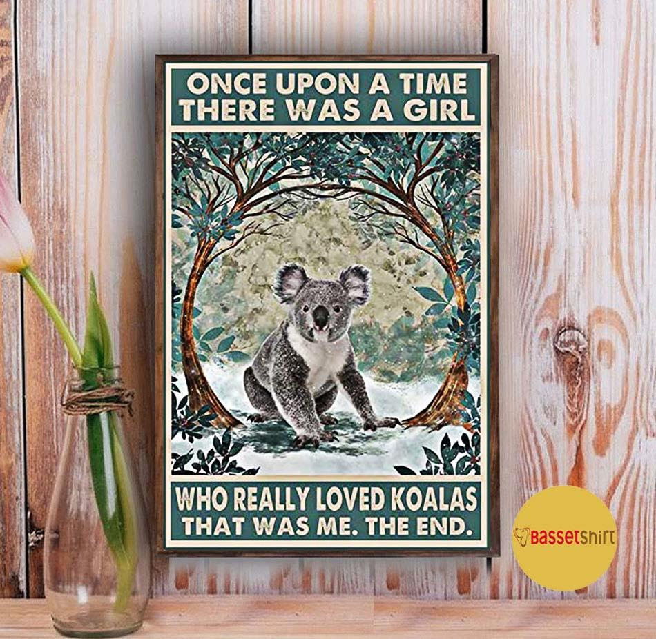 Once upon a time there was a girl who really loved Koalas poster Vintage
