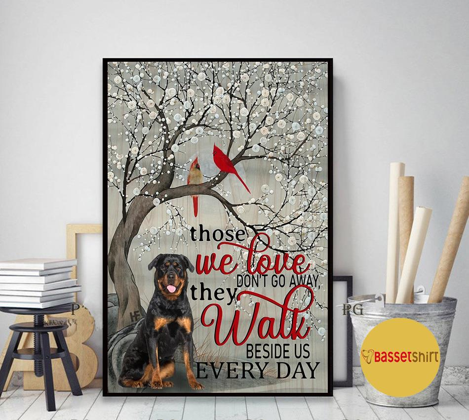 Rottweiler those we love don't go away they walk beside us poster canvas art decor
