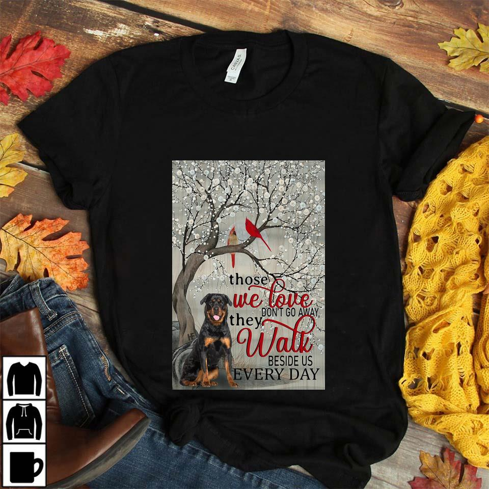 Rottweiler those we love don't go away they walk beside us poster canvas unisex t-shirt
