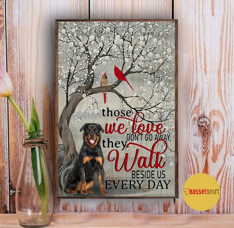 Rottweiler those we love don't go away they walk beside us poster canvas Vintage