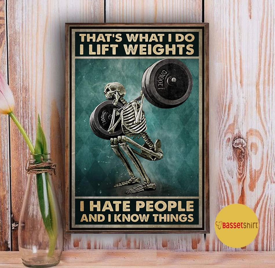 Skeleton that what I do I lift weights hate people and know things poster Vintage