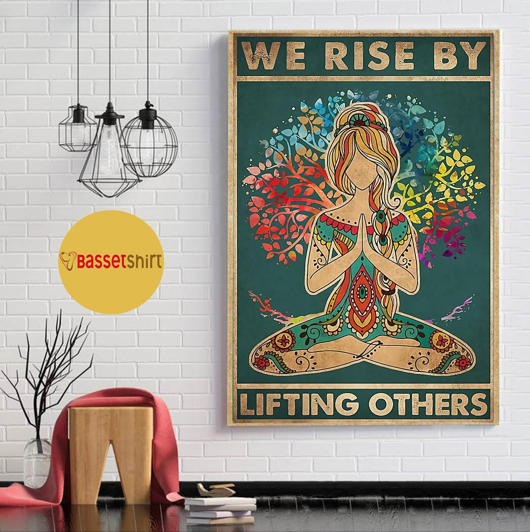 Yoga we rise by lifting others poster canvas
