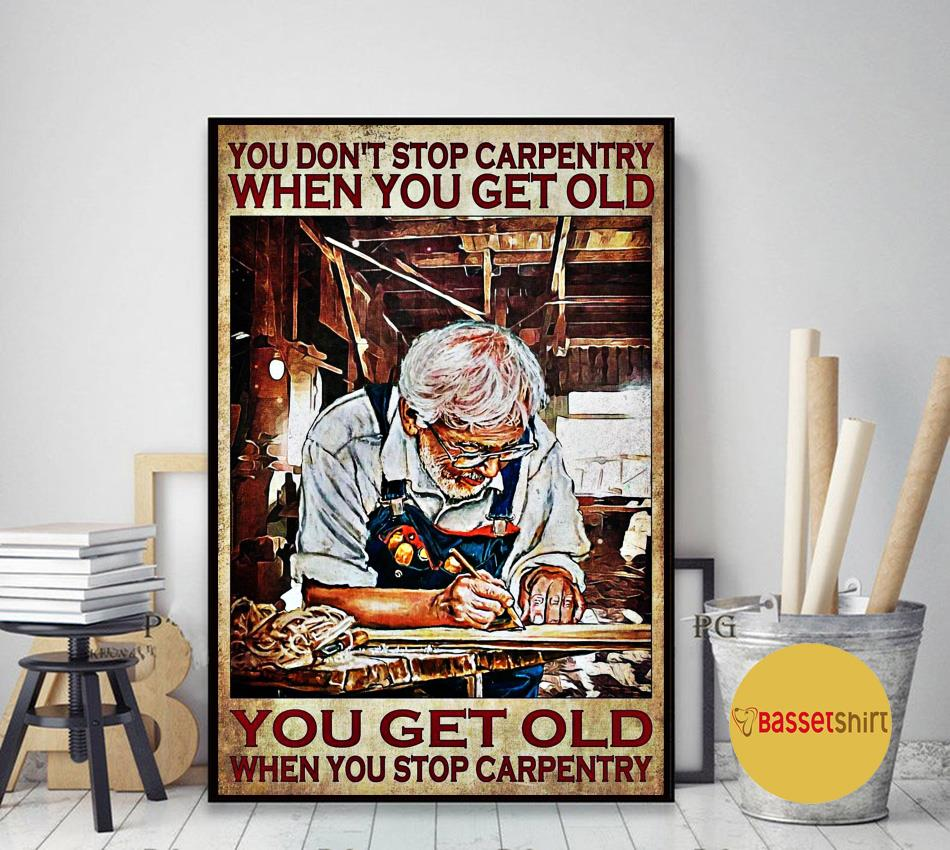 You don't stop carpentry when you get old poster canvas art decor
