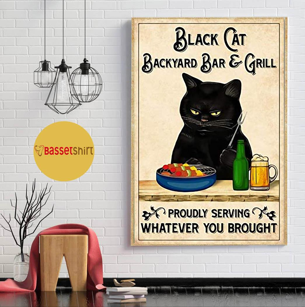 Black cat backyard bar and grill proudly serving whatever you brought poster