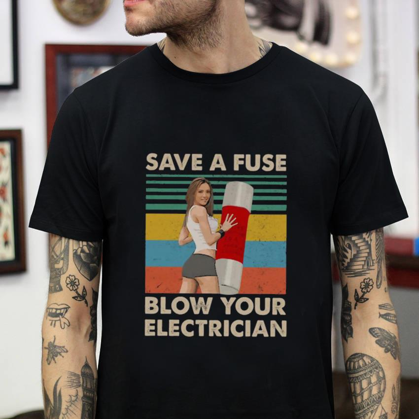 Electrical engineer save a fuse blow your electrician vintage t-shirt