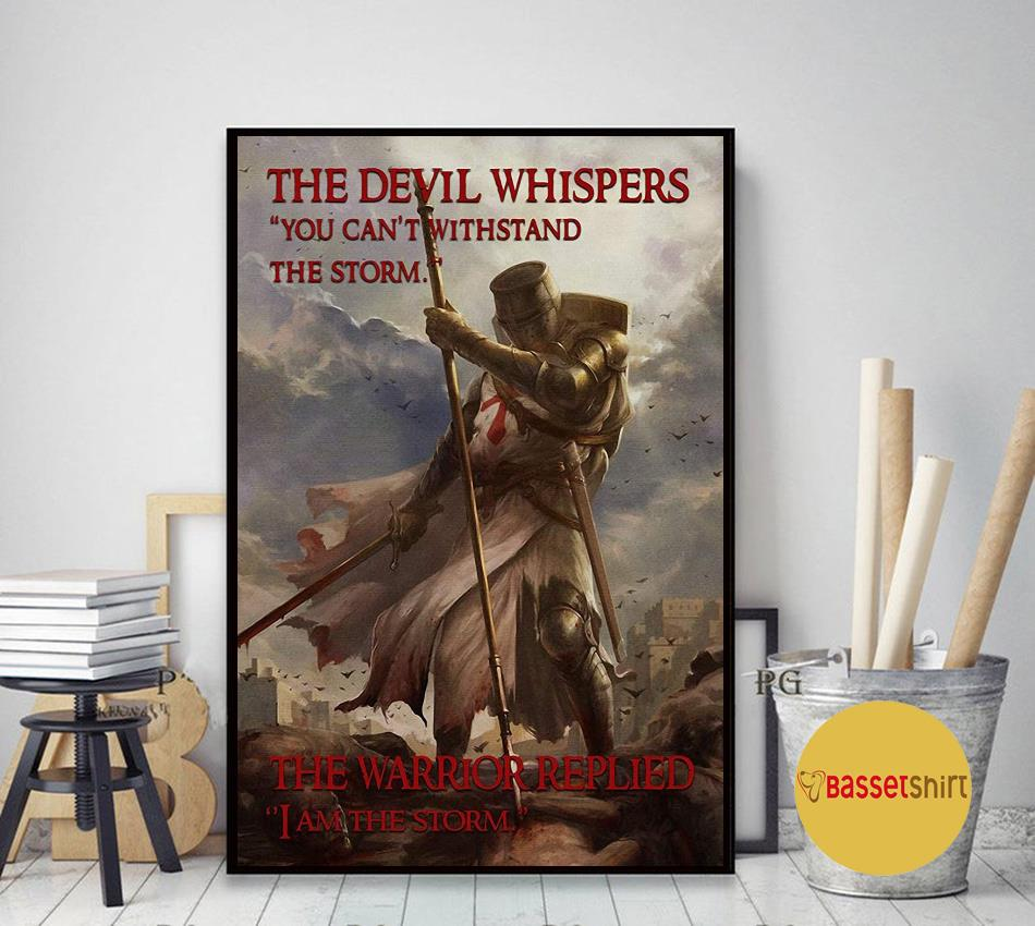 Knights Templar the warrior replied I am the storm poster