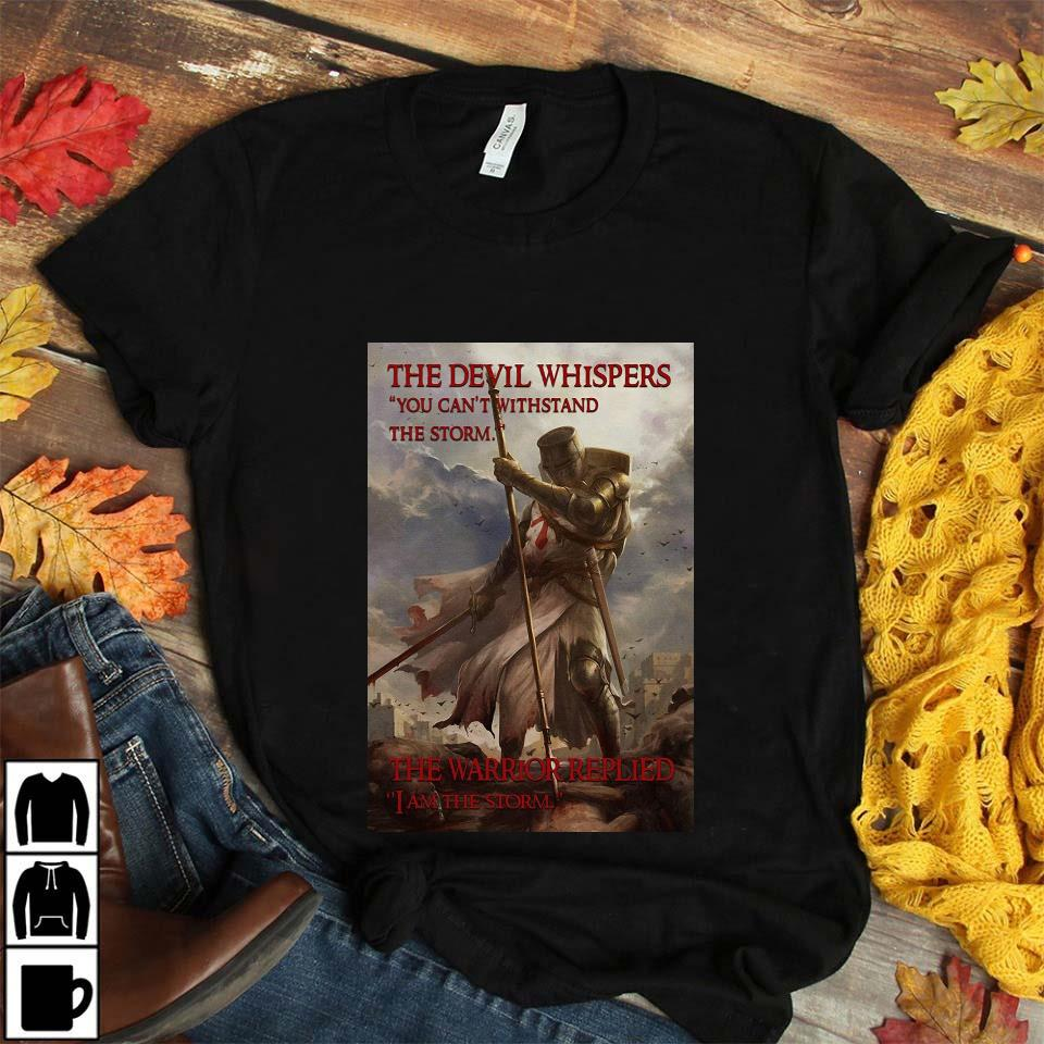 Knights Templar the warrior replied I am the storm poster unisex t-shirt