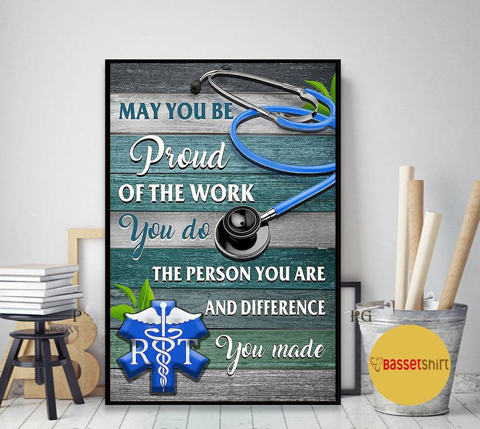 Respiratory Therapist may you be proud of the work you do poster