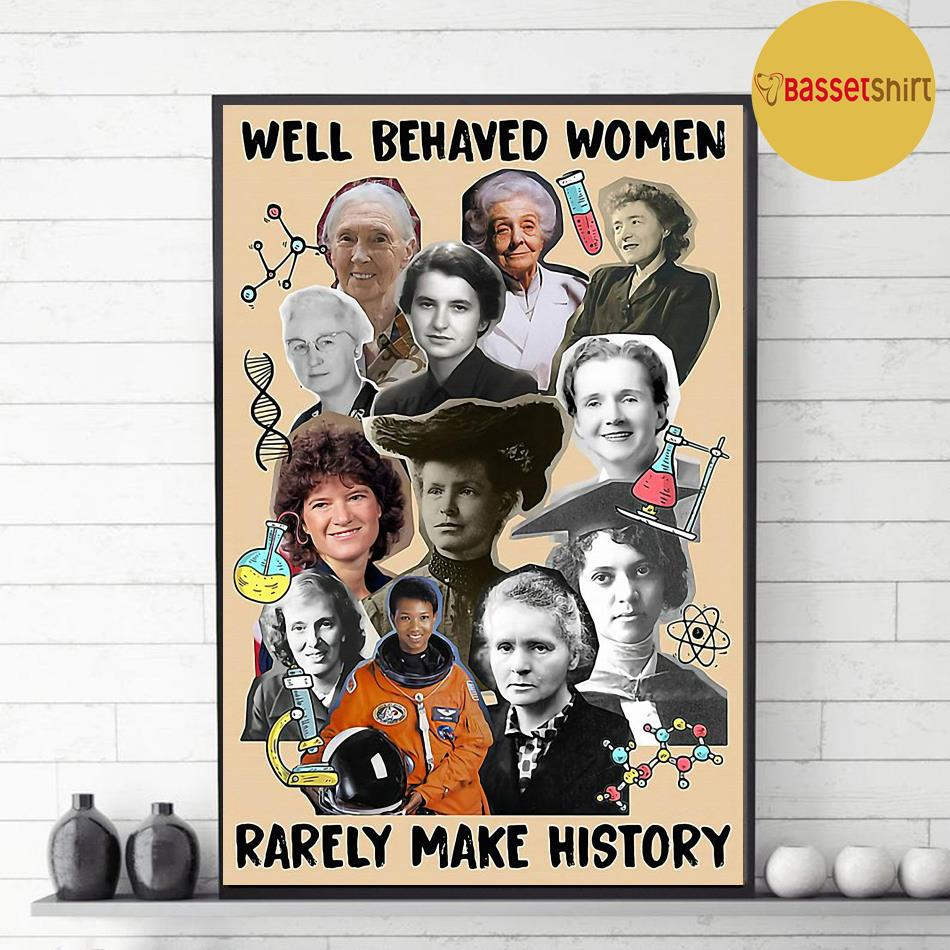 Science well behaved women rarely make history paper poster canvas decor