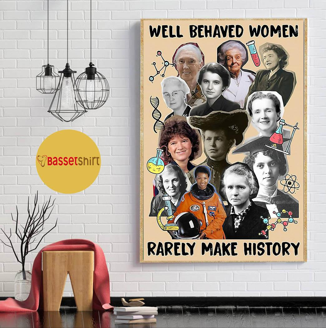 Science well behaved women rarely make history paper poster canvas wall