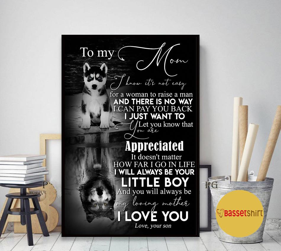 To my mom from son husky poster canvas art decor