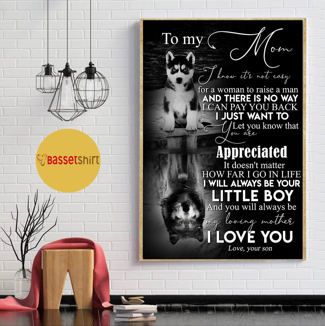To my mom from son husky poster canvas