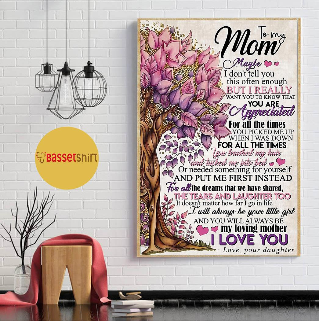 To my mom maybe I don't tell you you are appreciated canvas