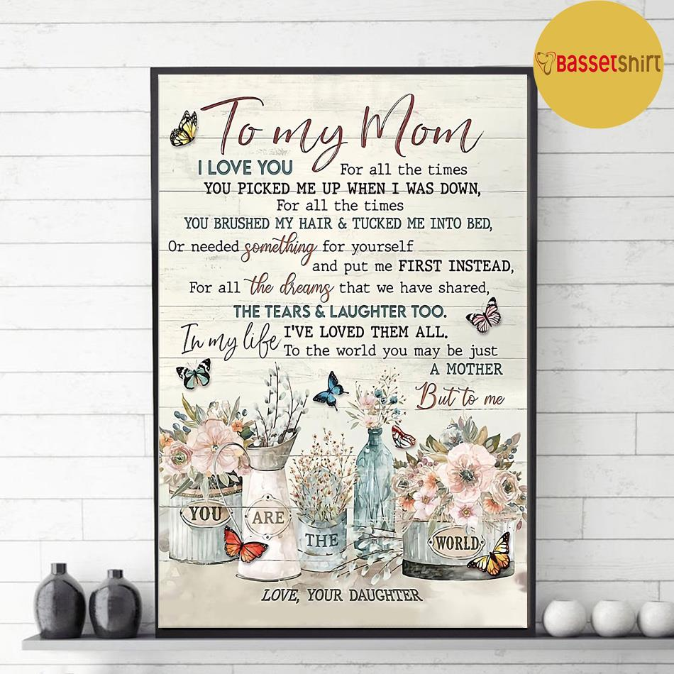 You are the world flowers daughter to mom poster canvas decor