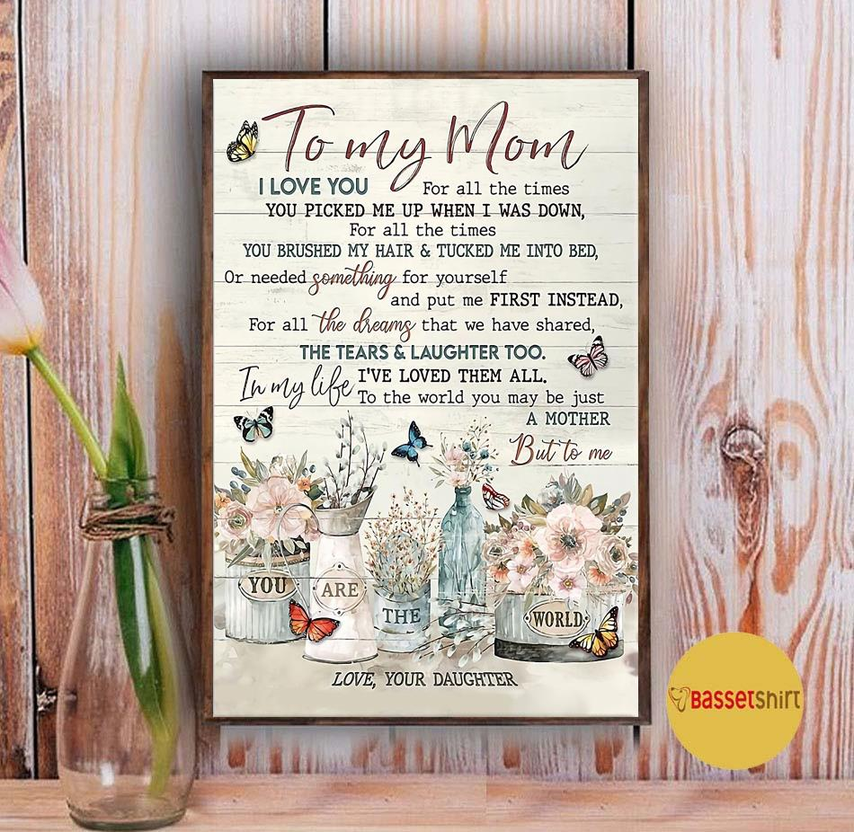 You are the world flowers daughter to mom poster canvas Vintage