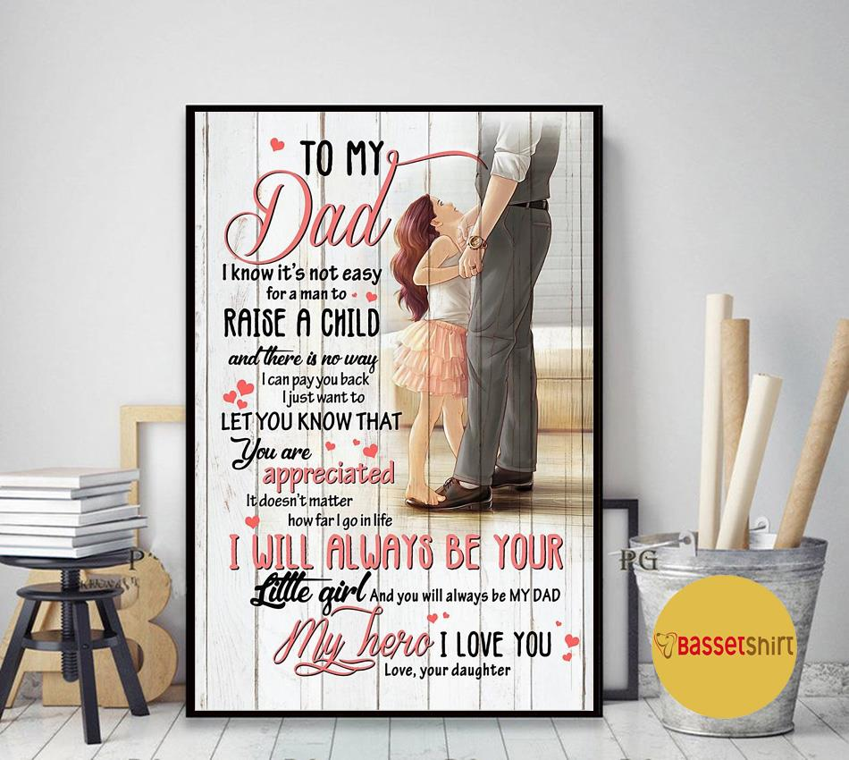 From daughter to my dad I know it's not easy for a man to raise a child poster
