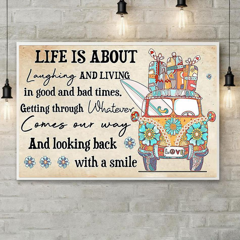 Life is about laughing and living in good and bad times canvas poster